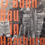 Seit 1955 baute Hamburg sein U-Bahn-Netz aus (Bild: U-Bahn-Bau in Hamburg, Hamburg 1961, Titelseite, Archiv F. Grundmann)