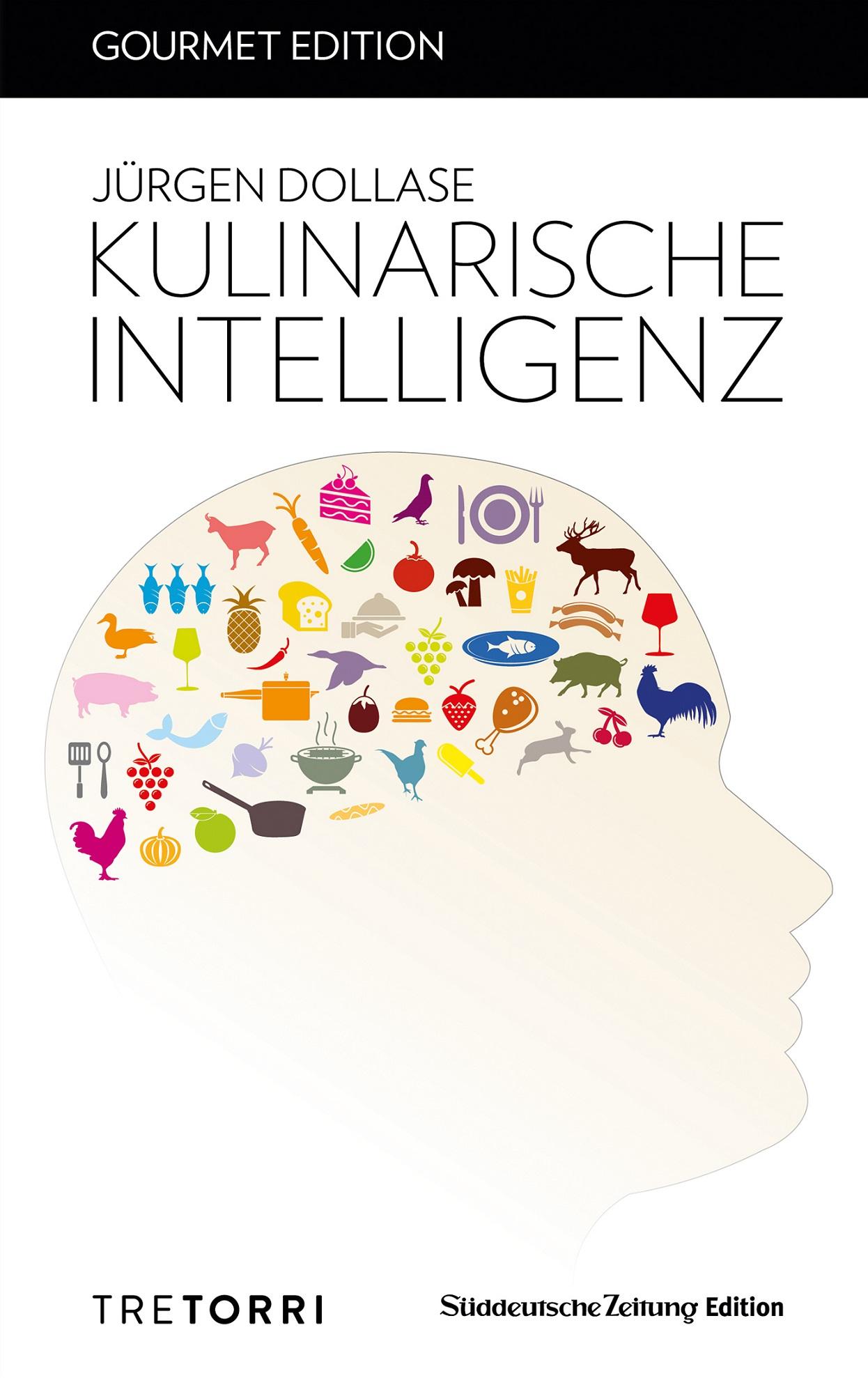 Jürgen Dollases U201eBeitrag Zur Kulinarischen Bildungu201c Aus Dem Jahr 2006 Wird  Gerade Im Tre Torri Verlag Im Rahmen Der U201eSüddeutsche Zeitung Gourmet  Editionu201c ...