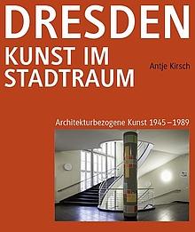 Dresden: Kunst im Stadtraum 1945-89
