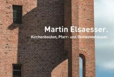Martin Elsaesser. Kirchenbauten (Bild: Wasmuth-Verlag)