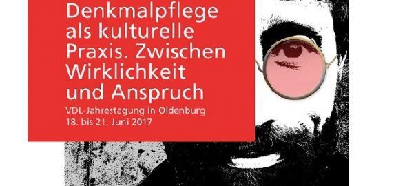 """""""Denkmalpflege als kulturelle Praxis"""" (Plakat der VDL-Tagung 2017 in Oldenburg)"""