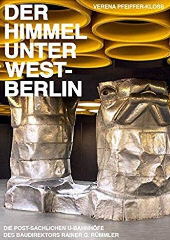Neue Publikation: Verena Pfeiffer-Kloss, Der Himmel unter West-Berlin (Bild: Buchcover, urbanophil-Verlag)