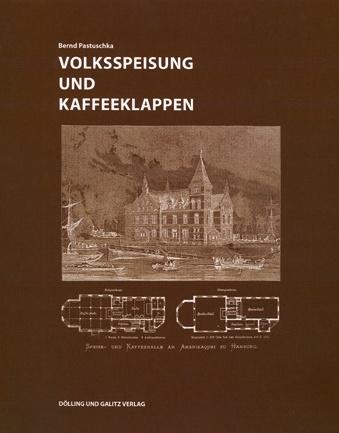 Volksspeisung_und_Kaffeeklappe_Bild_Doelling_und_Galitz-Verlag