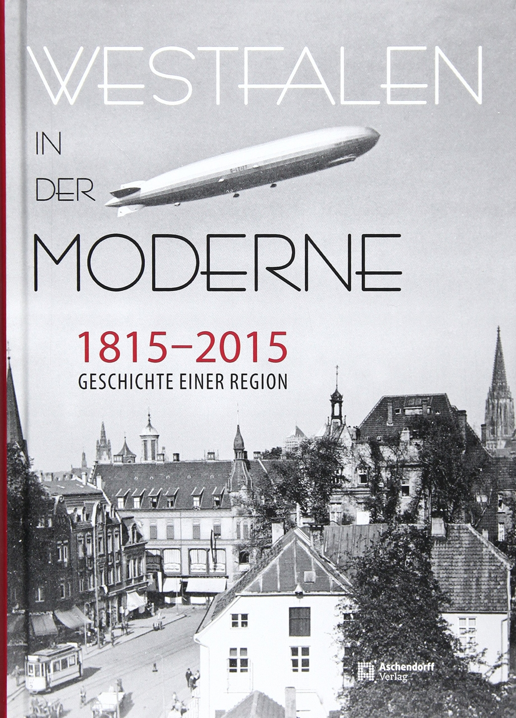 Höhenflüge nicht nur im Zeppelin: Das Münsterland im Sog des Industriezeitalters (Bild: Aschendorff Verlag)