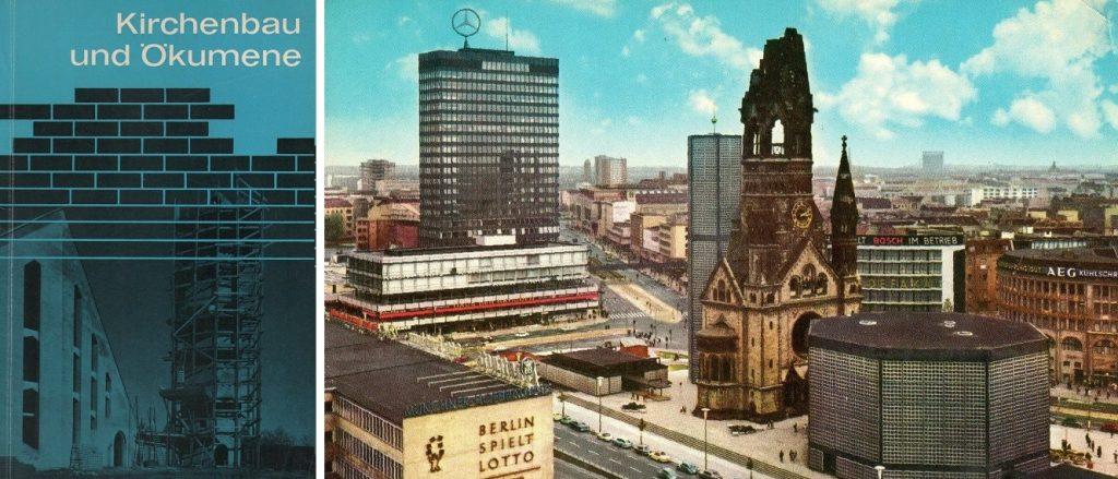Links: Tagungsband zum Ev. Kirchbautag in Hamburg 1961; rechts: Berlin, Kaiser-Wilhelm-Gedächtniskirche (Bilder: links: Buchcover; rechts: historische Postkarte)